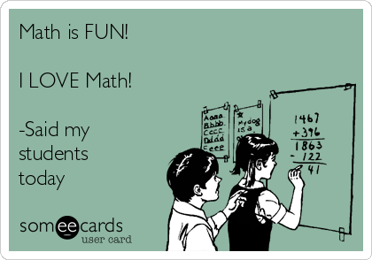 math-is-fun-i-love-math-said-my-students-today-22815
